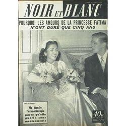 NOIR ET BLANC [No 545] du 08/08/1955 - LES AMOURS DE LA PRINCESSE FATIMA - L'OZONOTHERAPIE.