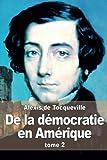 De la démocratie en Amérique - Tome 2 - CreateSpace Independent Publishing Platform - 13/04/2015