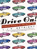 Drive On!: A Social History of the Motor Car