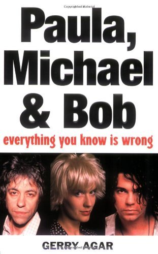 Paula, Michael and Bob: Everything You Know Is Wrong by Gerry Agar (8-Sep-2005) Paperback
