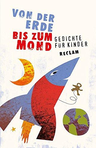 Preisvergleich Produktbild Von der Erde bis zum Mond: Gedichte für Kinder (Reclams Universal-Bibliothek)