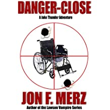 Danger-Close: A Jake Thunder Adventure (The Jake Thunder Adventures Book 1)