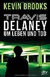 Travis Delaney - Um Leben und Tod bei Amazon kaufen