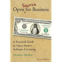 Open (Source) for Business: A Practical Guide to Open Source Software Licensing -- Second Edition (English Edition)