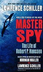 Master Spy: The Life of Robert P. Hanssen by Lawrence Schiller (2002-11-01)