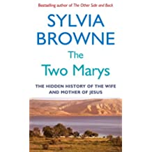 The Two Marys: The hidden history of the wife and mother of Jesus (English Edition)