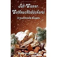 Alt-Wiener Weihnachtsbäckerei. 33 traditionelle Rezepte