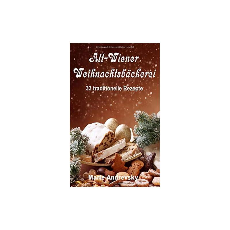 Alt Wiener Weihnachtsbckerei 33 Traditionelle Rezepte