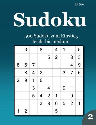 Sudoku 500 Sudoku zum Einstieg: leicht bis medium 2 -