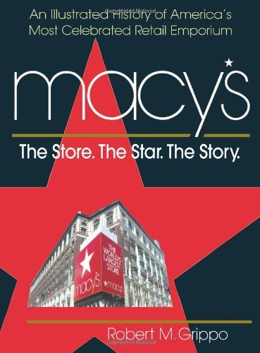macys-the-store-the-star-the-story-by-robert-m-grippo-2008-12-01