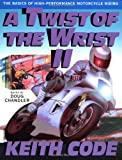 2: Twist of the Wrist Vol. II: The Basics of High Performance Motorcycle Riding
