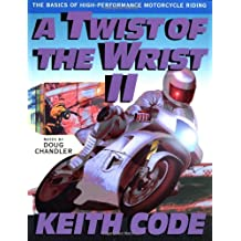 Twist of the Wrist Vol. II: The Basics of High Performance Motorcycle Riding