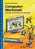 Computer-Werkstatt: Schreiben und Gestalten mit Word 2007 (3. und 4. Klasse)