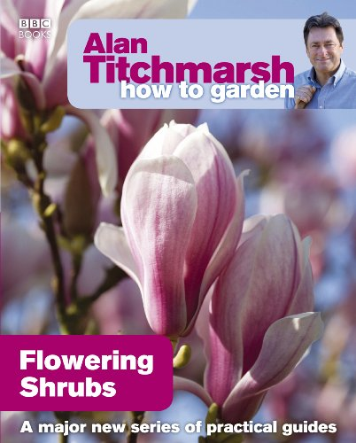 Alan Titchmarsh How to Garden: Flowering Shrubs (English Edition)