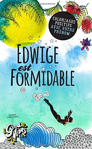 Edwige est formidable: Coloriages positifs avec votre prénom