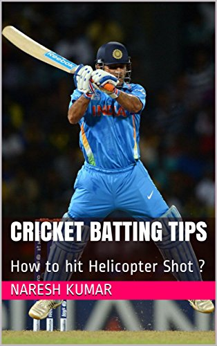 Cricket Batting Tips: How to hit Helicopter Shot ? (Batting Coach Book 2) (English Edition) (Coach Batting)