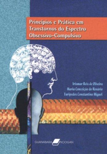 Princpios E Prtica Em Transtornos Do Espectro Obsessivo-Compulsivo (Em Portuguese do Brasil)