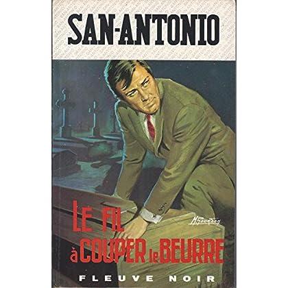 San Antonio Le fil à couper le beurre