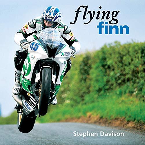 Flying Finn: A Tribute To Irish Motorbike Legend Martin Finnegan, Road Racing Legends 3 por Stephen Davison