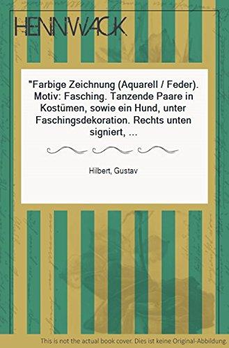 Farbige Zeichnung (Aquarell / Feder). Motiv: Fasching. Tanzende Paare in Kostümen, sowie ein Hund, unter Faschingsdekoration. Rechts unten signiert, datiert und bezeichnet G. Hilbert Fasching 55. (Paare Kostüm)