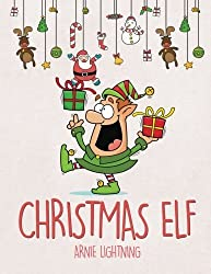 Christmas Elf: Christmas Stories, Christmas Coloring Book, Jokes, Games, and More! (Volume 1) by Arnie Lightning (2015-11-26)