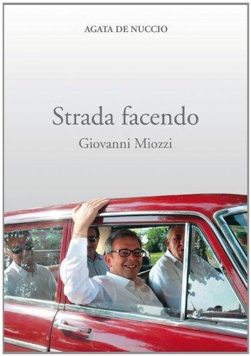 Strada facendo. Giovanni Miozzi por Agata De Nuccio