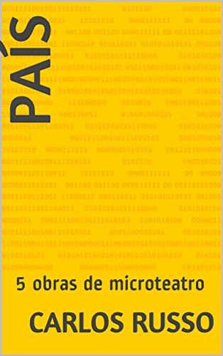 País: 5 obras de microteatro (Teatro de Carlos Russo nº 3)