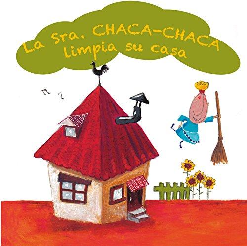 La Sra. Chaca-Chaca limpia su casa