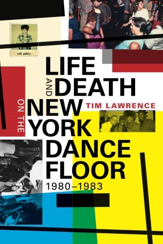 Life and Death on the New York Dance Floor, 1980-1983 /Anglais por Tim Lawrence