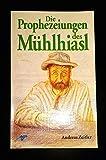 Die Prophezeiungen des Mühlhiasl -