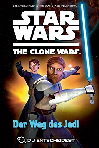 Star Wars The Clone Wars:Du entscheidest, Bd. 1: Der Weg des Jedi