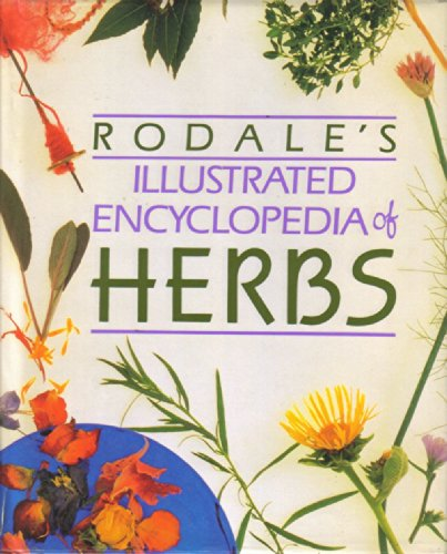 Rodale's Illustrated Encyclopedia of Herbs Edition: first