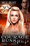 Courage Runs Red: Paranormal Romance (Blood Red Series Book 1)