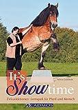 It's Showtime: Zirkuslektionen: Lernspaß für Pferd und Mensch (Cadmos Pferdebuch)