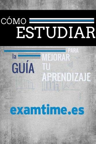 Cómo Estudiar: La Guía Para Mejorar tu Aprendizaje por ExamTime en español