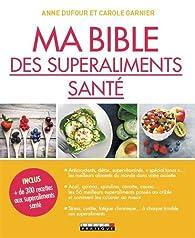 Ma bible des superaliments naturels par Anne Dufour