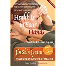Health Is in Your Hands: Practicing the Art of Self-Healing