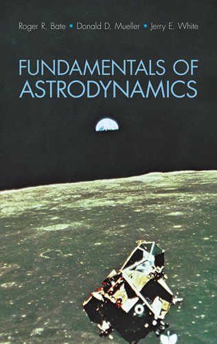 Fundamentals of Astrodynamics (Dover Books on Aeronautical Engineering)