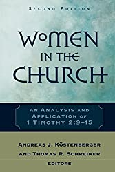 Women in the Church, 2nd ed.: An Analysis and Application of 1 Timothy 2:9-15