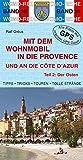 Mit dem Wohnmobil in die Provence und an die Cote d' Azur: Teil 2: Der Osten (Womo-Reihe) - Ralf Gréus