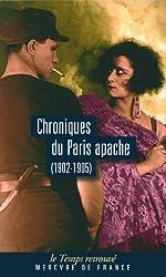 Chroniques du Paris apache - (1902-1905) de Casque d'Or
