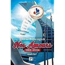 L'extraordinaire saga de nos amours  1969-2004