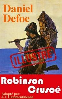 Robinson Crusoé (illustré) par [Defoe, Daniel]