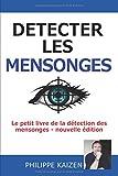 Détecter les mensonges: Le petit livre de la détection des mensonges - nouvelle édition