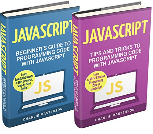 JavaScript: 2 Books in 1: Beginner's Guide + Tips and Tricks to Programming Code with JavaScript (English Edition)