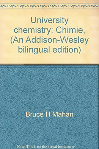 University chemistry: Chimie, (An Addison-Wesley bilingual edition)