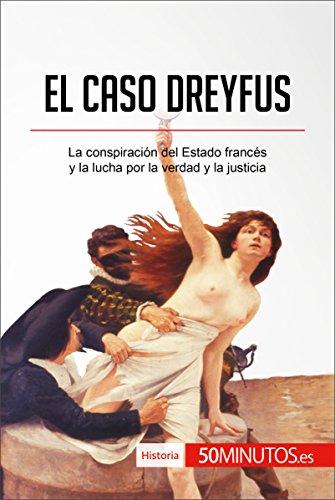 El caso Dreyfus: La conspiración del Estado francés y la lucha por la verdad y la justicia (Historia) por 50Minutos.es