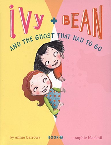 Ivy + Bean and the Ghost That Had to Go: Bk. 2