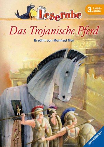 Das Trojanische Pferd (Leserabe - 3. Lesestufe)