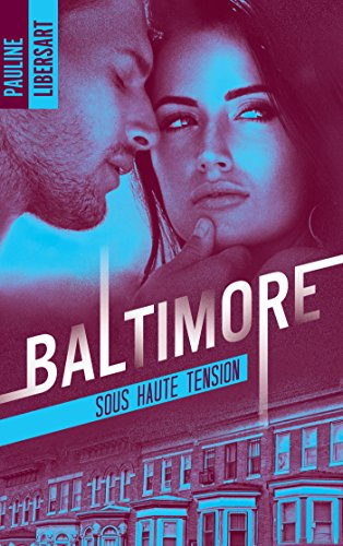 Baltimore 3 - Sous haute tension par [Libersart, Pauline]
